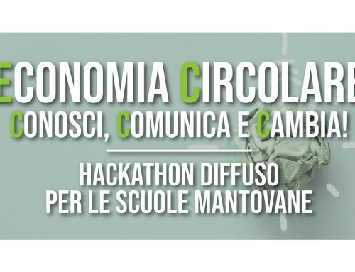 ECONOMIA CIRCOLARE: CONOSCI, COMUNICA E CAMBIA! Hackathon diffuso per le scuole mantovane